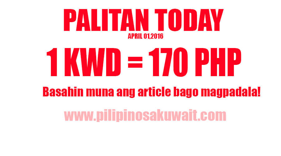 Kuwait Dinar To Peso Exchange Rate Today Only Is 170 April 1 2016 Pilipino Sa